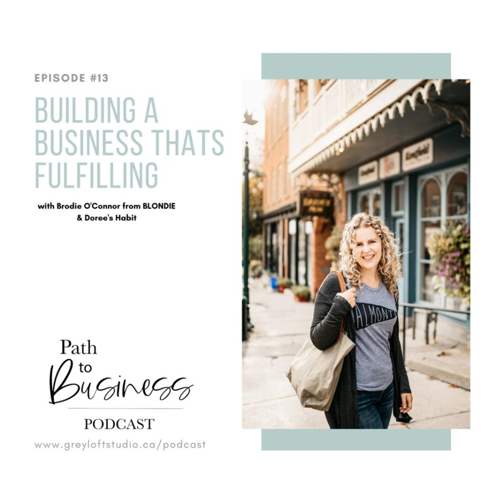Building a Business thats Fulfilling - Brodie O'Connor from Doree's Habit and Blondie Apparel is on the Path to Business Podcast sharing her story