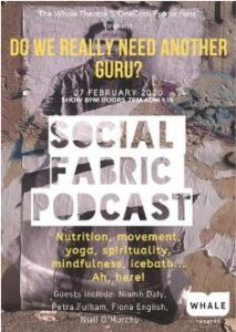 Social Fabric Podcast: Do we really need another Guru? @ Whale Theatre