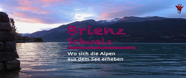 Wo sich die Alpen aus dem See erheben ➜ Brienz, Schweiz