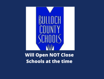 Bulloch County Schools Will Not Close At This Time