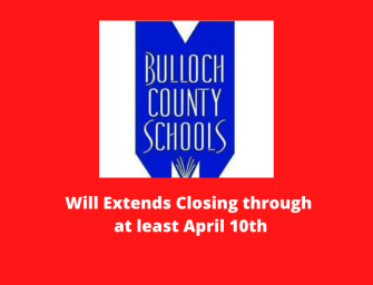 Bulloch Schools Closed at least through April 10th