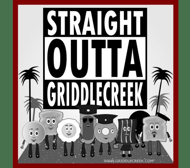 Design Straight Outta Griddlecreek
