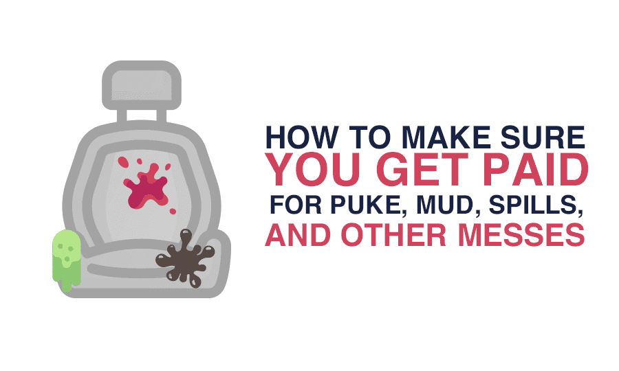How To Make Sure You Get Paid For Puke Mud Spills And Other Messes