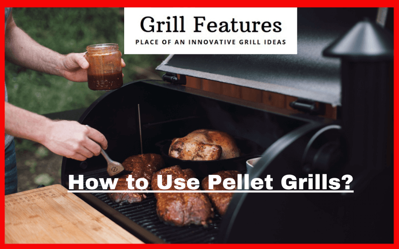 How does a Pellet Grill Work – 2021 Review