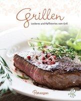 Grillen: Leckeres und Raffiniertes vom Grill (Leicht gemacht) -