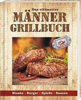 Männergrillbuch: Männer sind die besten Griller -