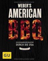 Weber's American BBQ: Ein kulinarischer Roadtrip durch die USA (GU Weber Grillen) -