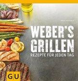 Weber's Grillen: Rezepte für jeden Tag (GU Weber Grillen) -