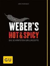 Weber's Hot & Spicy: Die schärfsten Grillrezepte (GU Weber Grillen) -