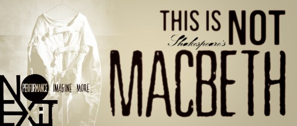 Macbeth June 2013 | NoExit