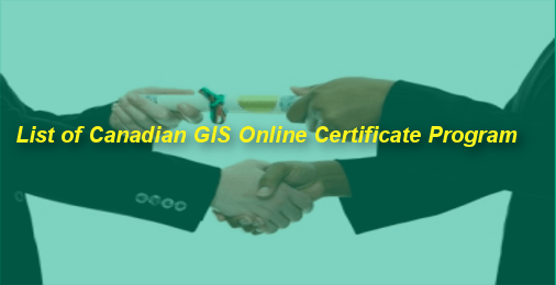 List of Canadian GIS Certificate Online Courses