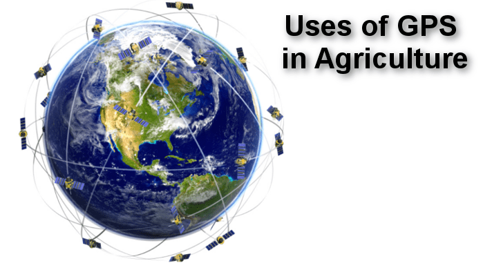 30 Uses or Applications of GPS in Agriculture