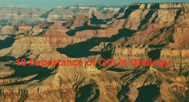 10 Importance of GIS in Geology