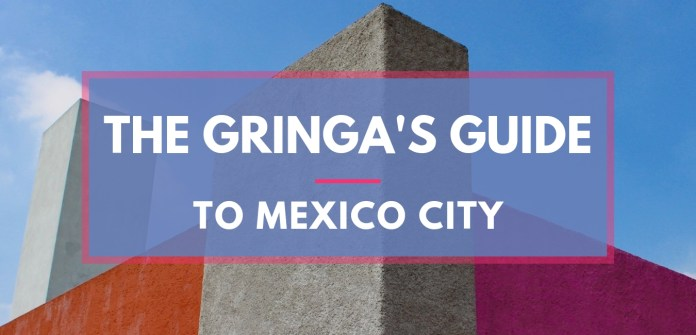 The Gringa's Guide to Mexico City