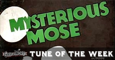 Tune of the Week: Mysterious Mose