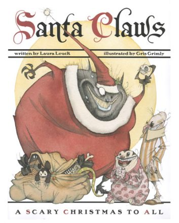 Santa Claws Laura Leuck gris grimly claus st nick christmas childrens book nightmare before