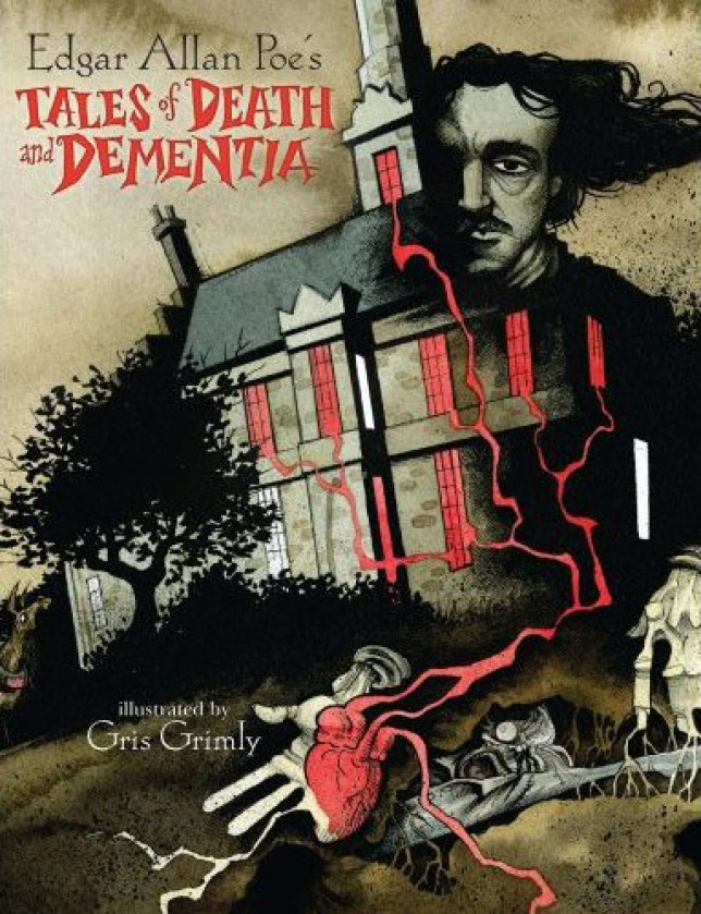 Tales Of Death And Dementia edgar allan poe tell tale heart gris grimly