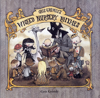 Wicked Nursery Rhymes gris grimly mother goose edward gorey heinrich hoffmann struwwelpeter struwelpeter shockheaded peter cautionary tales