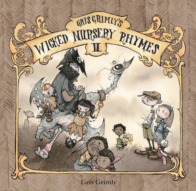 Wicked Nursery Rhymes 2 gris grimly mother goose edward gorey heinrich hoffmann struwwelpeter struwelpeter shockheaded peter cautionary tales