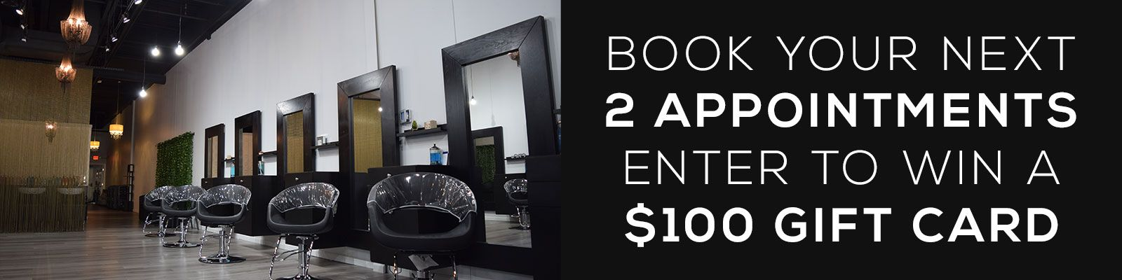 Book next 2 appointments to win gift card