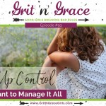 Episode #93: Giving Up Control When You Want to Manage It All