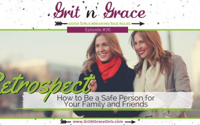 Episode #76: Retrospect — How to Be a Safe Person for Your Family and Friends