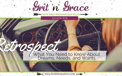 Episode #78: Retrospect — What You Need to Know About Dreams, Needs, and Wants