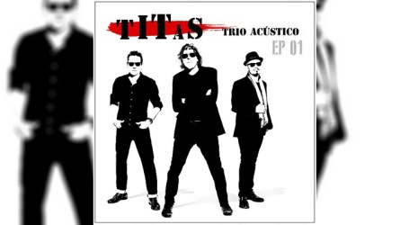 """Titãs estreiam primeiro EP """"Trio Acústico"""""""