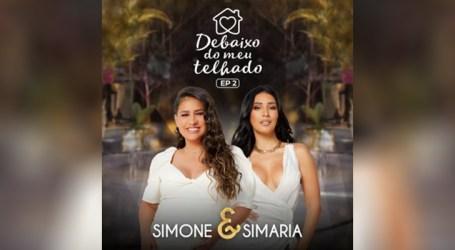 """Simone e Simaria anunciam segunda parte do novo DVD, """"Debaixo do meu telhado"""""""