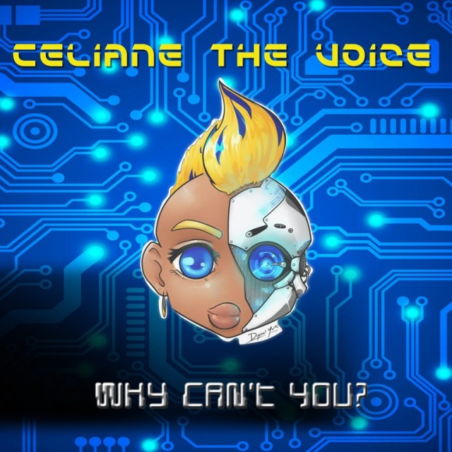 "'Celiane The Voice' drops onto earth with an electronic, space pop odyssey of sweet stargazing harmonies and falsetto soul magic on ""Electronica Hip-Hopera"" drop 'Why Can't You'"