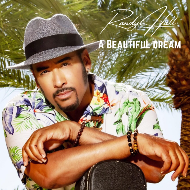 Melodic, Groovy and Soulful with a Golden R&B vibe, Randy Hall is making hits again with 'A Beautiful Dream'