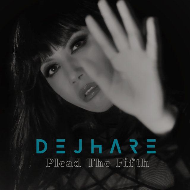 Spotlight on: Dejhare – 'Plead The Fifth' Written by Jordan Dillard