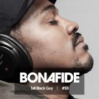 Download: Tall Black Guy provides Bonafide Beats #93