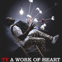 On wax / Ty's fifth album, A Work Of Heart