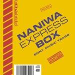 NANIWA EXPRESS BOX SONY MUSIC YEARS