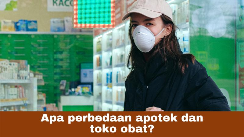 Apa perbedaan apotek dan toko obat