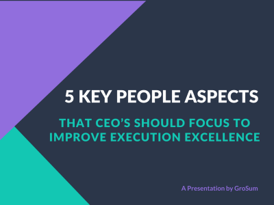 5 Key People Aspects that CEO's should focus to improve execution excellence
