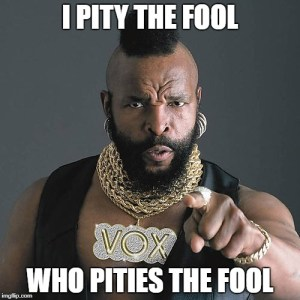 Mr. T, pity, rational
