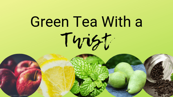 Green Tea with a Twist