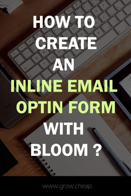 Bloom Email Optin Plugin: How To Create Inline Forms? #Blogging #Email #Marketing