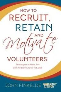 recruit retain and motivate volunteers