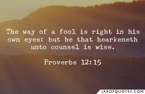 The Way of a Fool Is Right In His Own Eyes