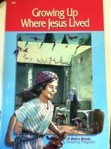 Growing Up Where Jesus Lived, A Beka