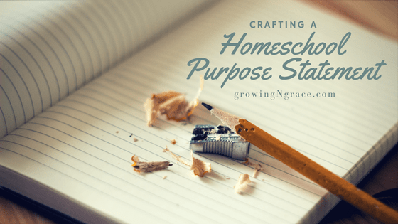 homeschool purpose statement | homeschool goals