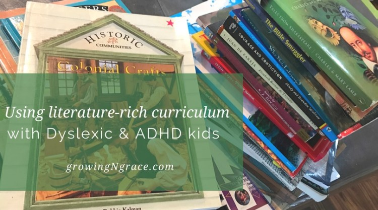 literature-rich curriculum with dyslexia ADHD | Tapestry of Grace with special needs | classical homeschooling with learning struggles