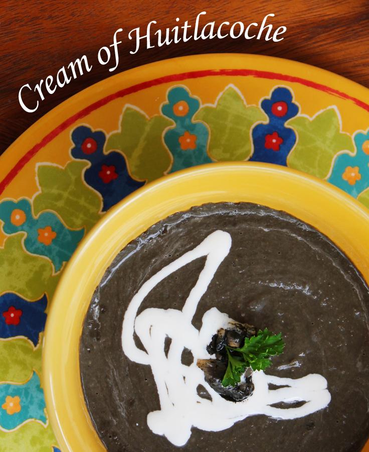 cream of huitlacoche cuitlacoche soup