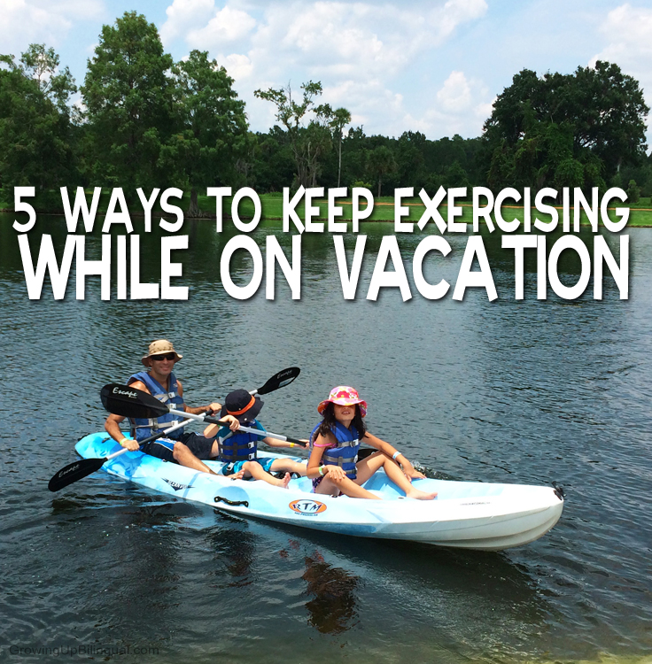 5 Ways To Keep Exercising While On Vacation