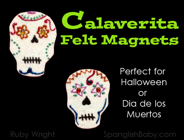 Calaverita Felt Magnets craft for Day of the Dead plus 15 easy Day of the Dead Crafts for kids. These make the perfect art project for kids to learn about Dia de los Muertos.