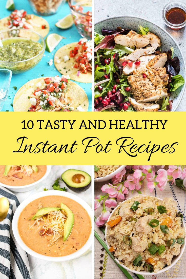 10 Easy and Delicious Healthy Instant Pot Recipes