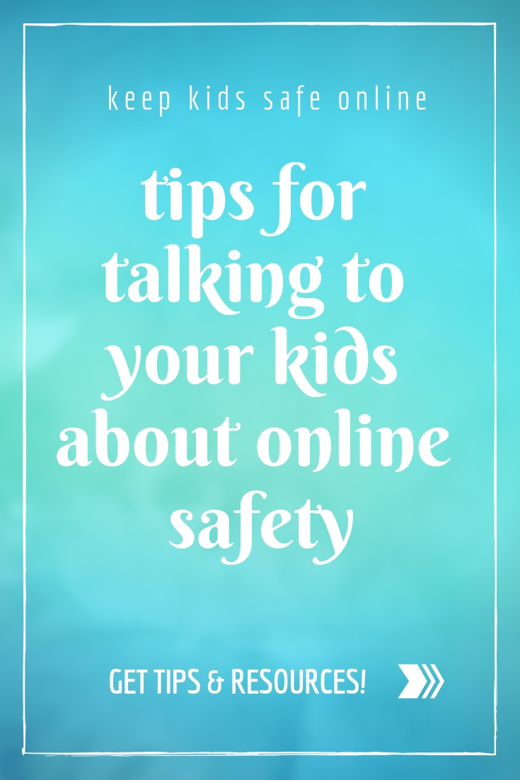 Tips for Talking To Your Kids About Online Safety